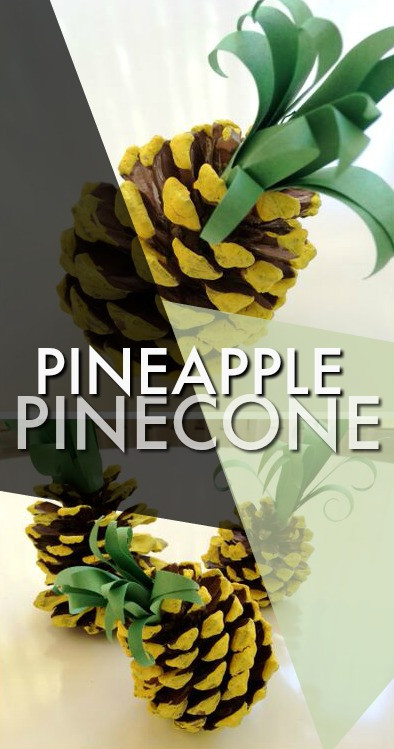 Pine Cone Pineapple August DIY Craft