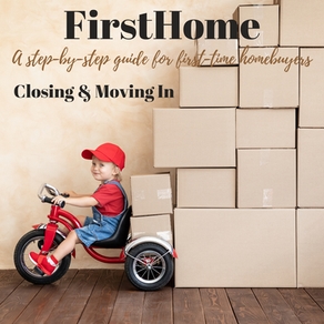 FirstHome: Closing & Moving In