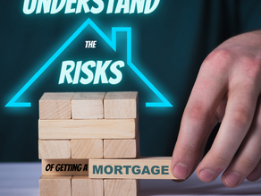 Understand the Risks of Getting a Mortgage