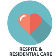 RESPITE & RESIDENTIAL CARE