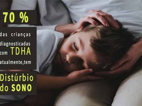 70% das crianças diagnosticadas com TDHA possuem Distúrbio do Sono.