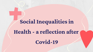 Social Inequalities in Health - a reflection after Covid-19