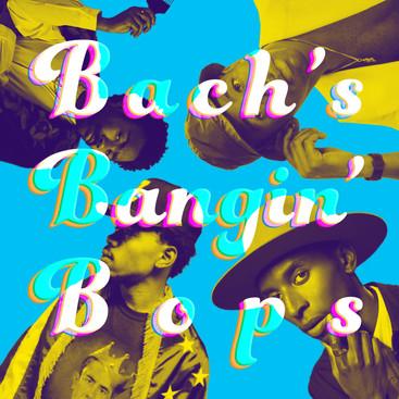 Bach's Bangin Bops