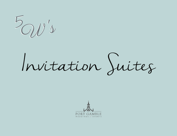 THE 5 W'S: INVITATION SUITES
