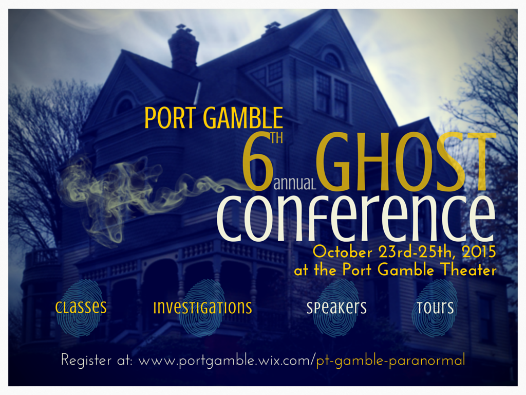 Port Gamble Ghost Conference 2015