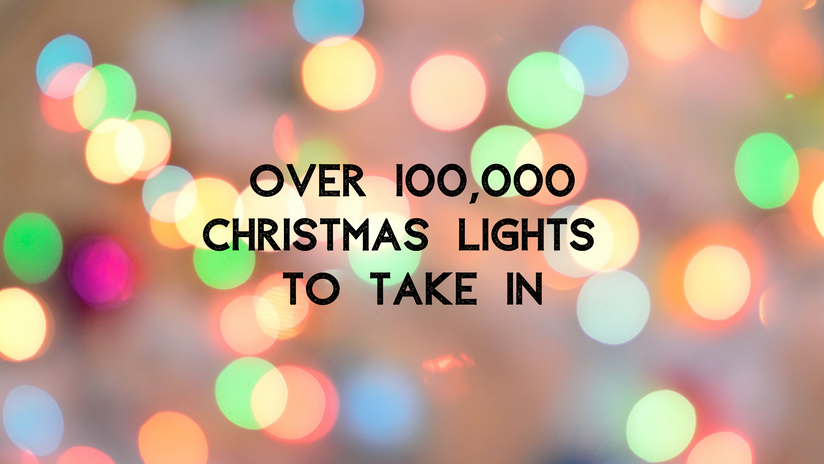 Over 100,000 Christmas Lights to Take In