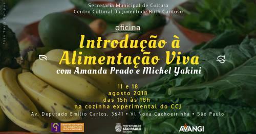 Introdução a Alimentação Viva  com Amanda Prado e Michel Yakini - 11 e 18/08/2018