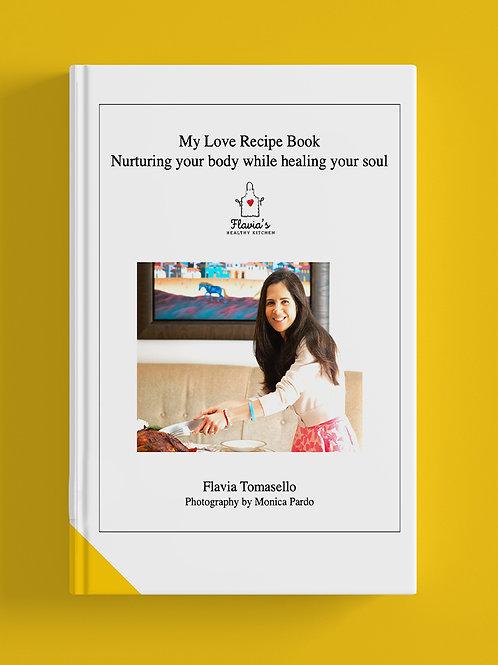 My Love Recipe Book by Flavia Tomasello
