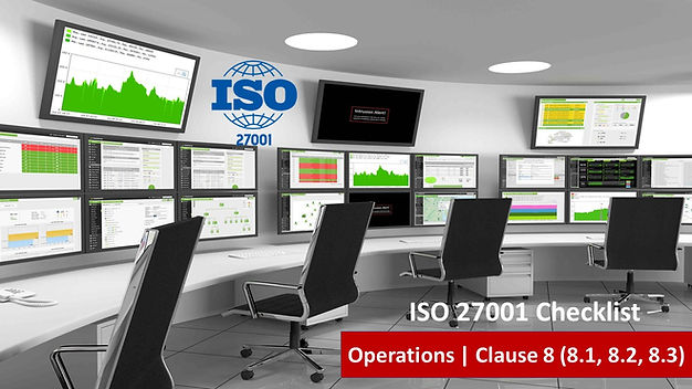 ISO 27001 Requirements - Operations Clause 8 (8.1, 8.2, 8.3)
