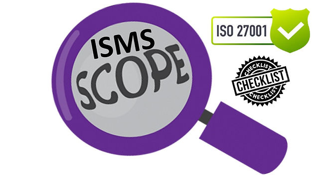 ISO 27001 Requirements - ISMS Scope