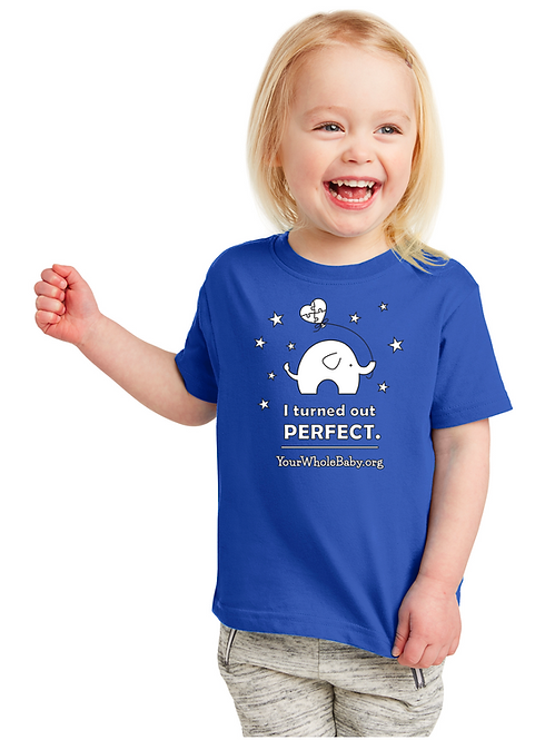I Turned Out Perfect - Toddler Tee