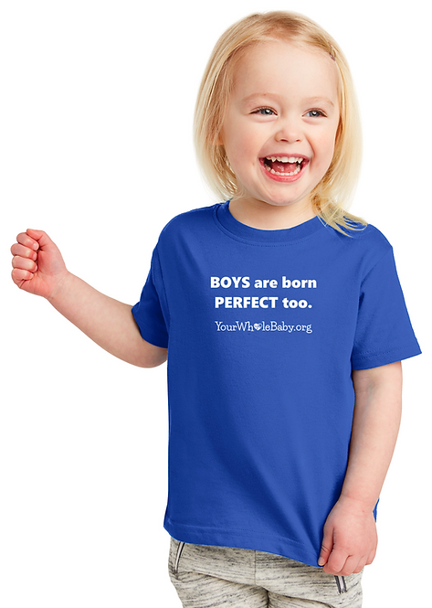 Boys are Born Perfect Too - Toddler Tee