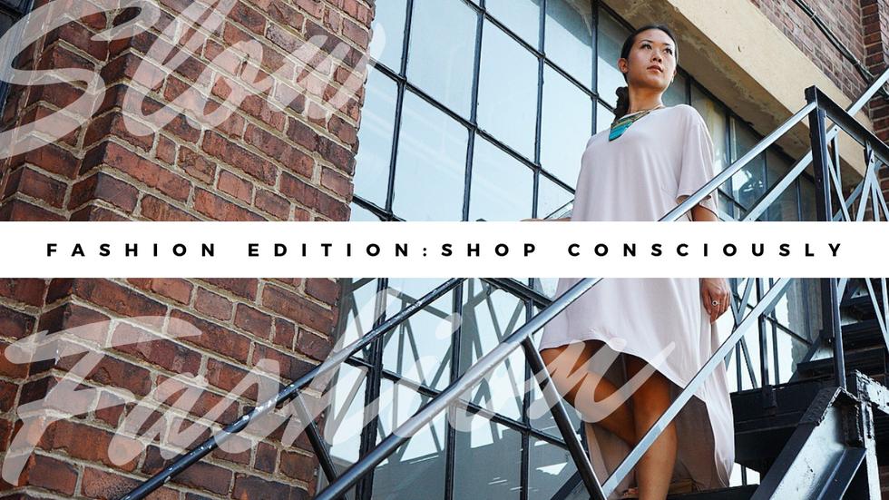 Shop Consciously: Fashion Edition
