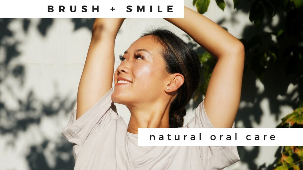 Brush, smile, and love your natural oral care