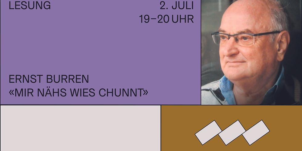 """Sommer-Lesereihe: Ernst Burren liest aus """"mir nähs wies chunnt"""""""