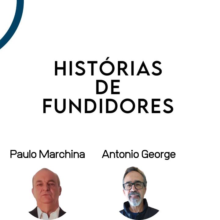 Histórias e Fundidores 30/07/2021: Com Paulo Marchina e Amigos