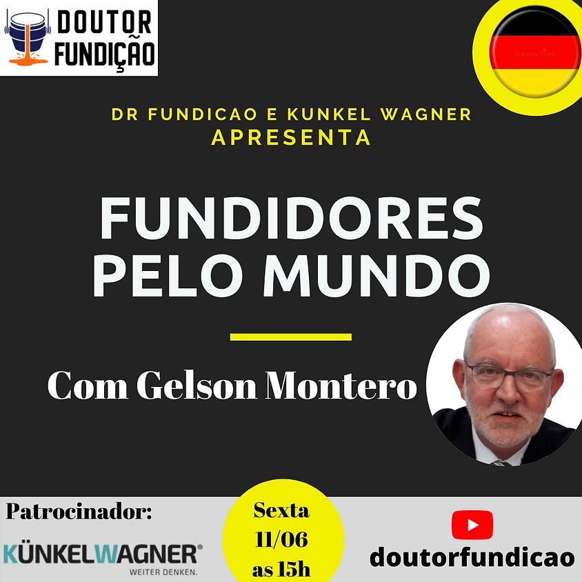 Fundidores pelo Mundo: 11/06/2021: Edição: Alemanha com Gelson Montero