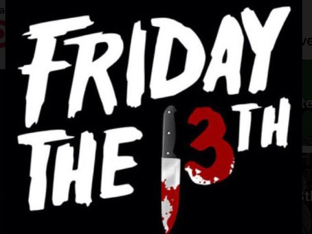 FRIDAY THE 13th 11/13/2020