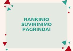 RANKINIO SUVIRINIMO PAGRINDAI