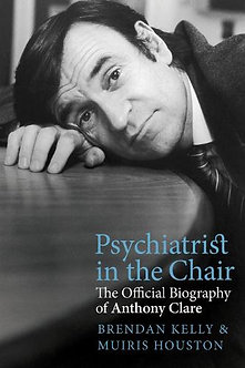 Psychiatrist In The Chair The Offical Biography Of Anthony Clare