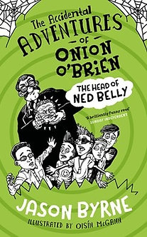 Accidental Adventures of Onion O'Brien- The Head of Ned Belly