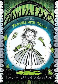 Amelia Fang & The Trouble With Toads