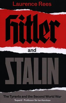 Hitler and Stalin: The Tyrants & The Second World War