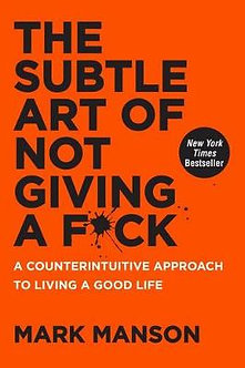 The Subtle Art of Not Giving A F*uck