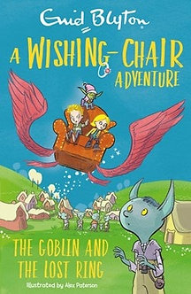 A Wishing Chair Adventure The Goblin & The Lost Ring
