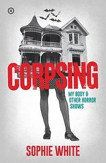 Corpsing - My Body and Other Horror Shows