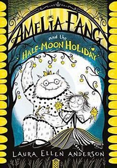 Amelia Fang & The Half-Moon Holiday