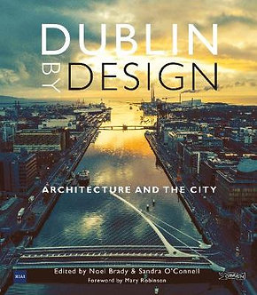 Dublin By Design - Architecture and the City