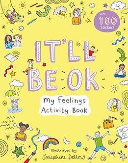 It'll Be Ok: My Feelings Activity Book