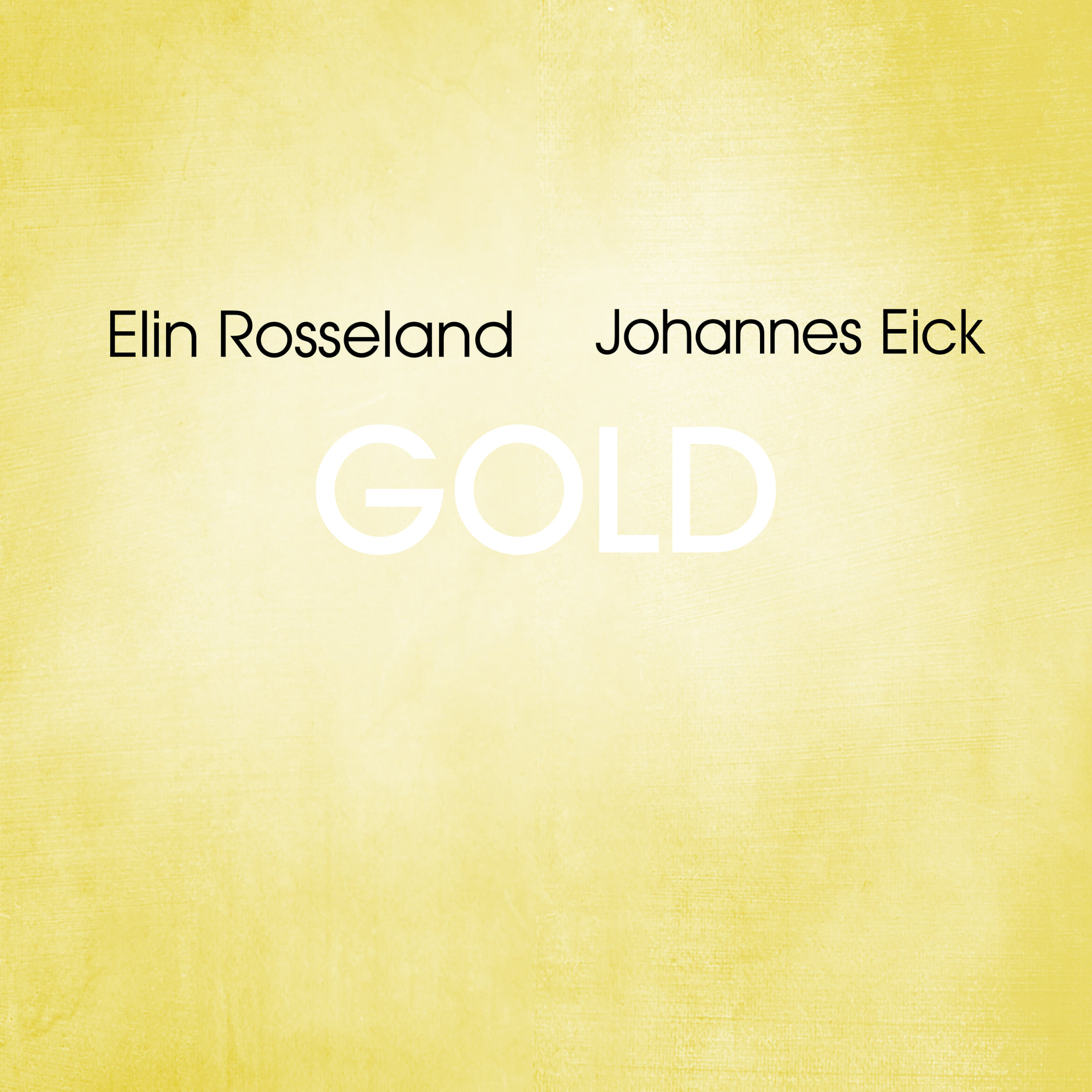 elin rosseland,johannes eick duo ny plate release 18.sept 2020 : GOLD
