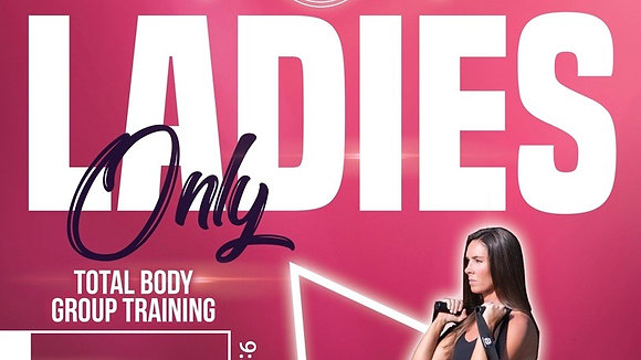 1X Weekly (Tuesday) Ladies Only Total Body Group Training