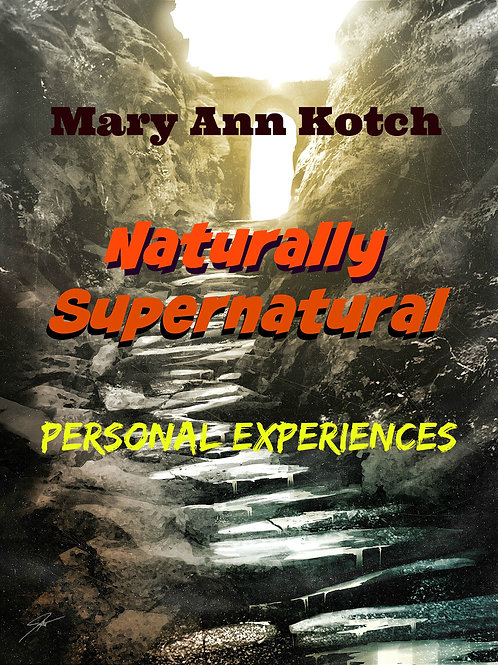 Naturally Supernatural  Personal Experiences