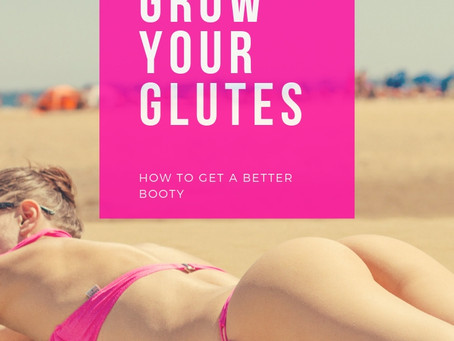 3 Tips to Grow Your Glutes