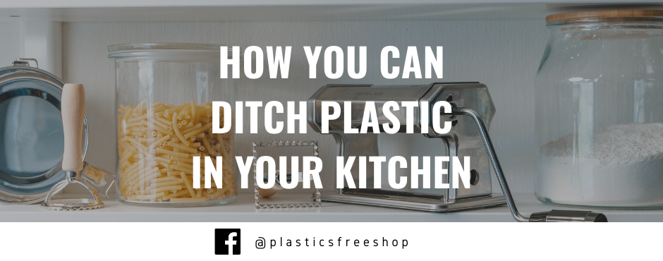 How you can ditch plastic in your kitchen
