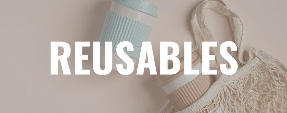 Reusables - Plastic Free July