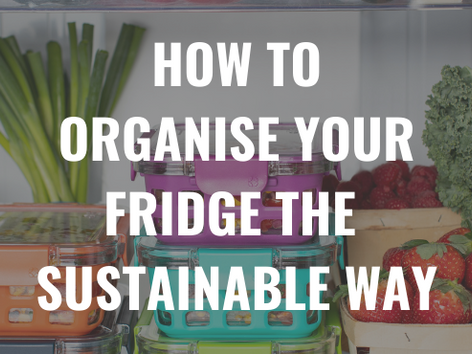 How To Organize Your Fridge The Sustainable Way