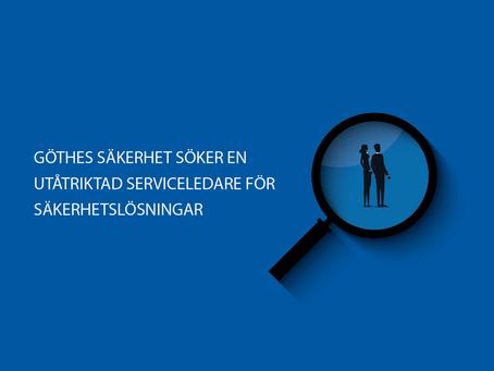 Göthes Säkerhet söker en utåtriktad serviceledare för säkerhetslösningar.