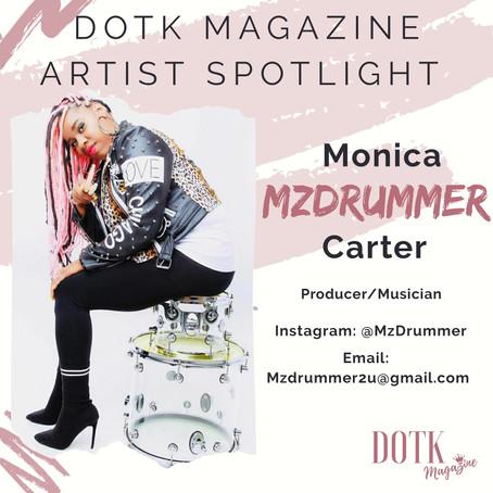 DOTK MAGAZINE SPOTLIGHT ARTIST: Mz Drummer