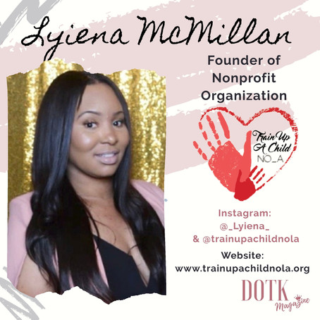 FOUNDER OF TRAIN UP A CHILD NOLA: Lyiena McMillan