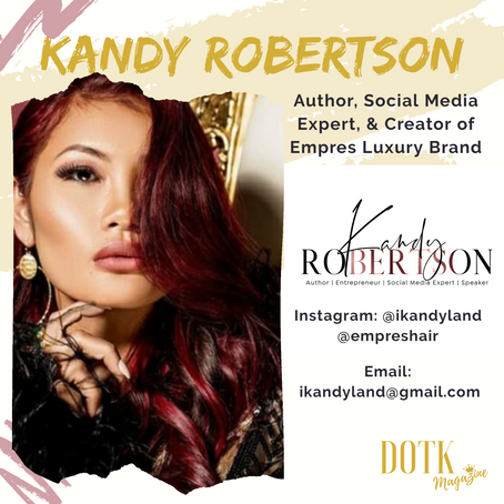 AUTHOR, SOCIAL MEDIA EXPERT, AND CREATOR OF EMPRES LUXURY BRAND: Kandy Robertson