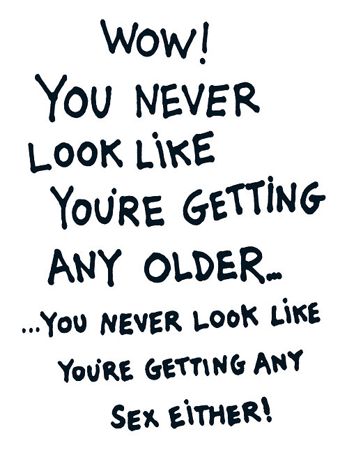 You never look older