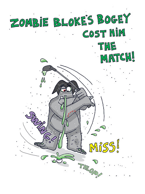 Zombie Bloke - Bogey Cost Him the Match