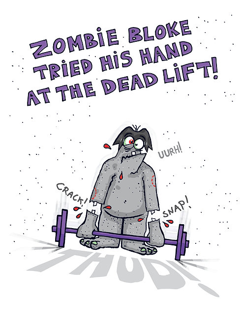 Zombie Bloke - Tried His Hand at the Dead Lift