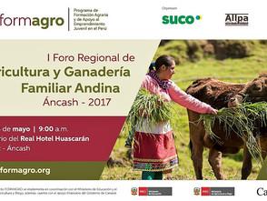 Formagro, organizo el I Foro Regional de Agricultura y Ganadería Familiar Andina – Ancash 2017