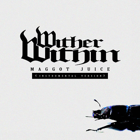 Cover Art - 2020 - Wither Within - Maggo