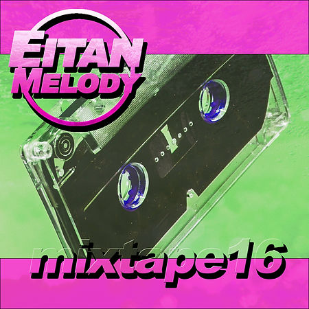 EitanMelody_mixtape16.jpg